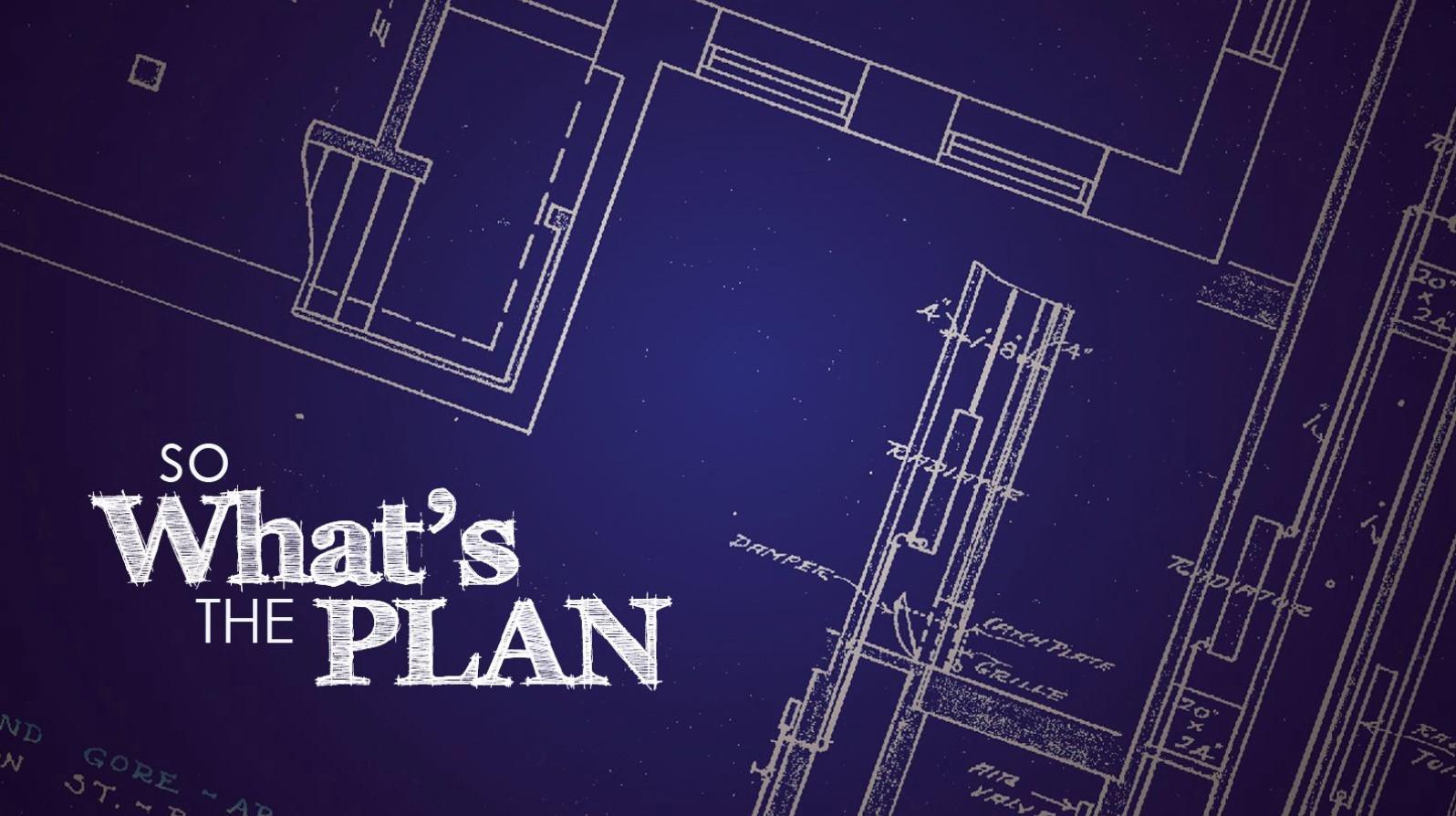 """So What's The Plan"" Key Art"