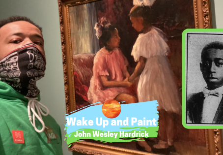 Wake Up and Paint: John Wesley Hardrick