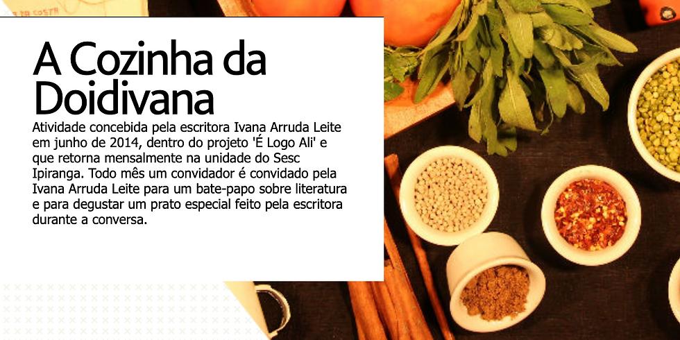 A cozinha da Doidivana - evento literário com Ivana Arruda Leite - Sesc Ipiranga