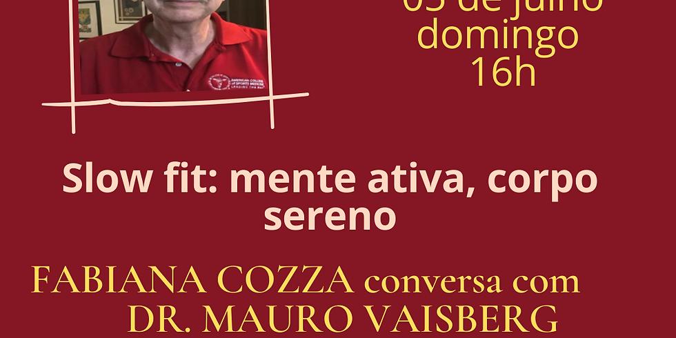 LIVE da Saúde 7 - Fabiana Cozza conversa com Dr. Mauro Vaisberg