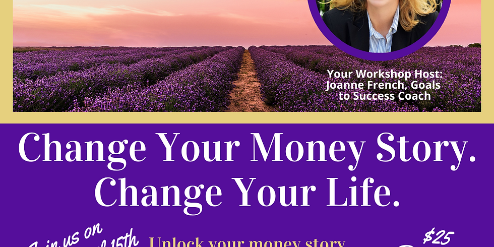 Change Your Money Story.  Change Your Life.