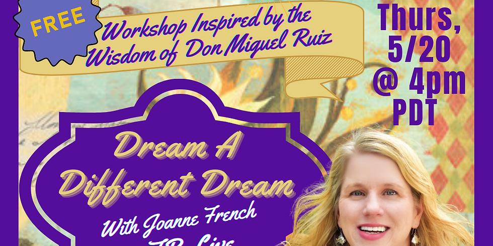 Dream A Different Dream Workshop