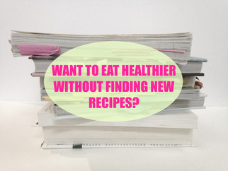 5 Ways to Make the Recipes You Know Healthier