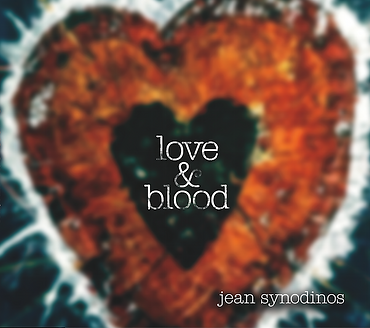 CD Cover for Love & Blood from Jean Synodinos