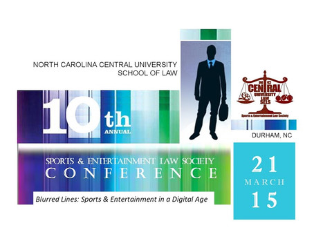 NCCU 10th SPORTS & ENTERTAINMENT LAW SOCIETY CONFERENCE