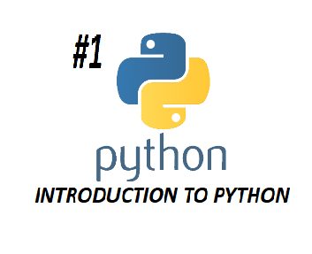 #1 INTRODUCTION TO PYTHON