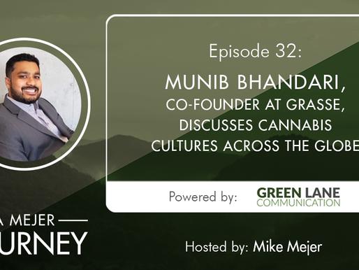 Episode 32: Munib Bhandari, Co-Founder at Grasse, Discusses Cannabis Cultures Across the Globe