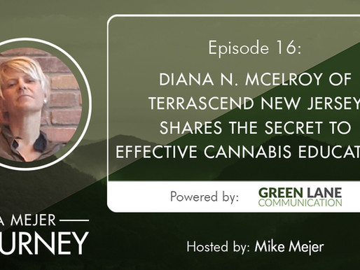 Episode 16: Diana N. McElroy of Terrascend NJ Shares the Secret to Effective Cannabis Education