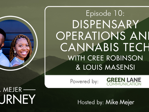 Episode 10: Dispensary Operations and Cannabis Tech with Cree Robinson and Louis Masensi