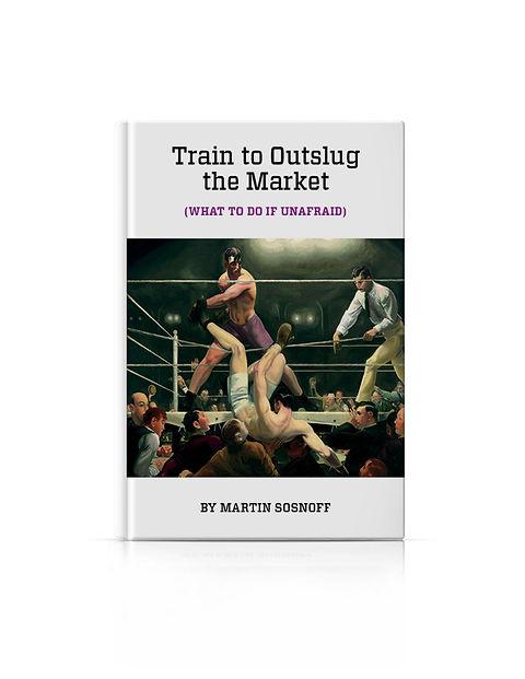Train to Outslug the Market Martin Sosno