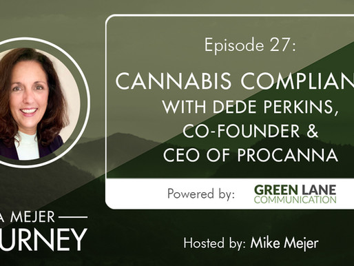 Episode 27: Cannabis Compliance with Dede Perkins, Co-Founder & CEO, ProCanna
