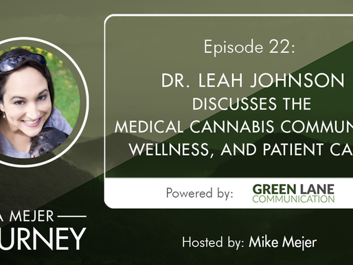 Episode 22: Dr. Leah Johnson Discuss the Medical Cannabis Community, Wellness, and Patient Care