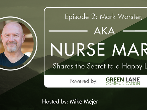 Episode 2: Mark Worster, AKA Nurse Mark, Shares the Secret to a Happy Life