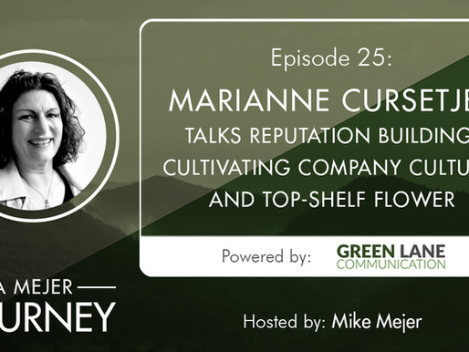 Episode 25: Marianne Cursetjee Talks Reputation Building, Company Culture, and Top-Shelf Flower
