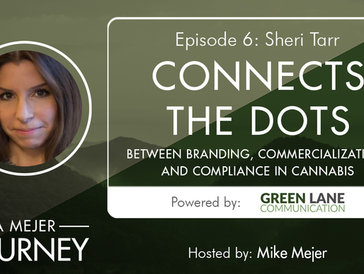 Episode 6: Sheri Tarr Connects the Dots Between Commercialization and Compliance in Cannabis