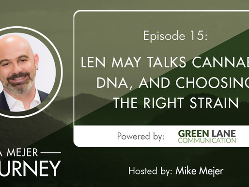 Episode 15: Len May Talks Cannabis, DNA, and Choosing the Right Strain