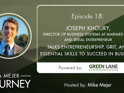 Episode 18: Joseph Khoury of MariMed Talks Entrepreneurship, Grit, and Essential Skills to Succeed