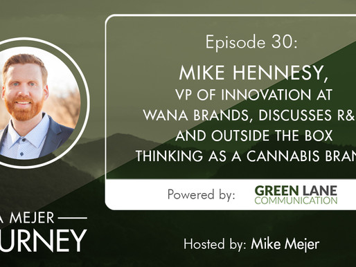 Episode 30: Mike Hennesy, VP of Innovation at Wana Brands Discusses R&D and Outside the Box Thinking