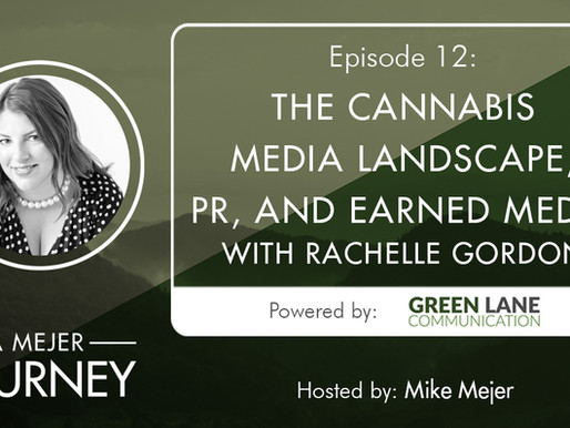 Episode 12: The Cannabis Media Landscape, PR, and Earned Media with Rachelle Gordon