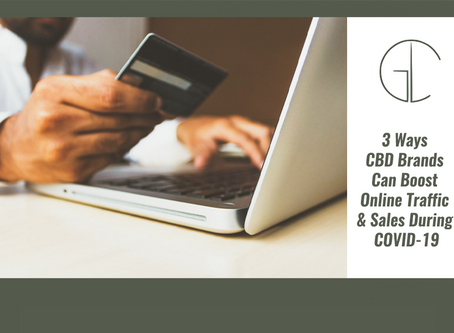3 Ways CBD Brands Can Boost Online Traffic & Sales During COVID-19