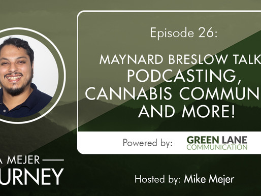 Episode 26: Maynard Breslow Talks Podcasting, Cannabis Community, and More!