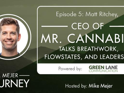 Episode 5: Matt Ritchey, CEO of Mr. Cannabis, Talks Breathwork, Flowstates, and Leadership