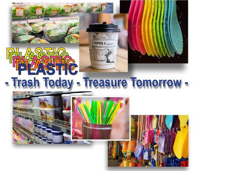 Plastic - Trash Today - Treasure Tomorrow