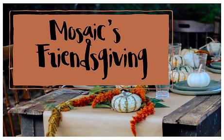 Mosaic Friendsgiving.png