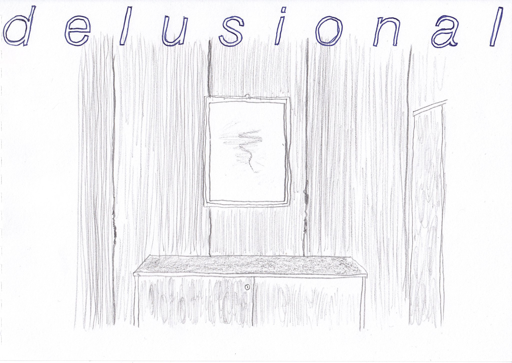 """Delusional"""