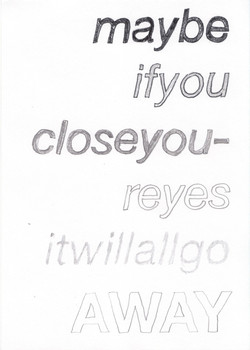 """""""Maybe if you close your eyes..."""""""