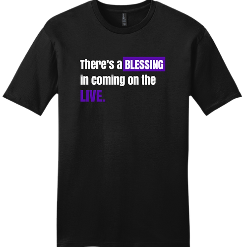 There's A Blessing In Coming On The LIVE T-Shirt - Black