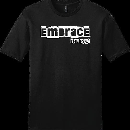 Embrace The F$%^ T-Shirt - Black