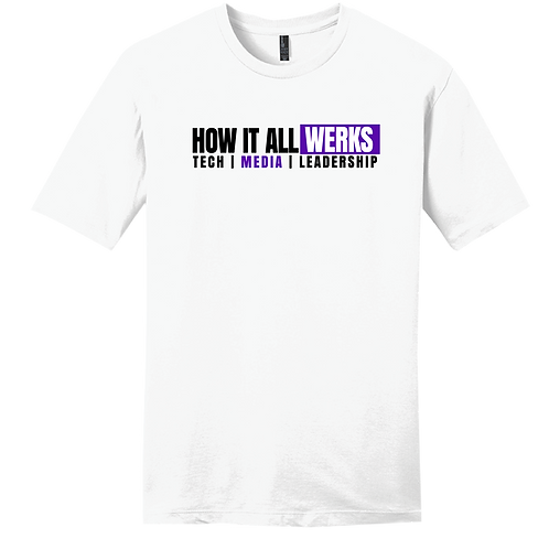 How It All Werks T-Shirt