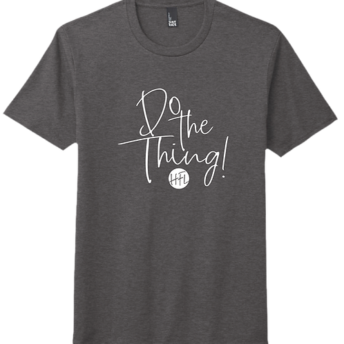 Do The Thing! T-Shirt - Heather Charcoal