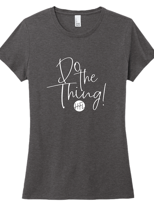 Do The Thing! Ladies T-Shirt - Heather Charcoal
