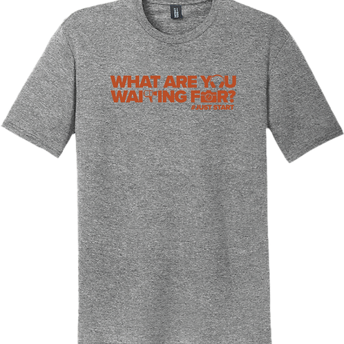What Are You Waiting For? T-Shirt - Grey Frost