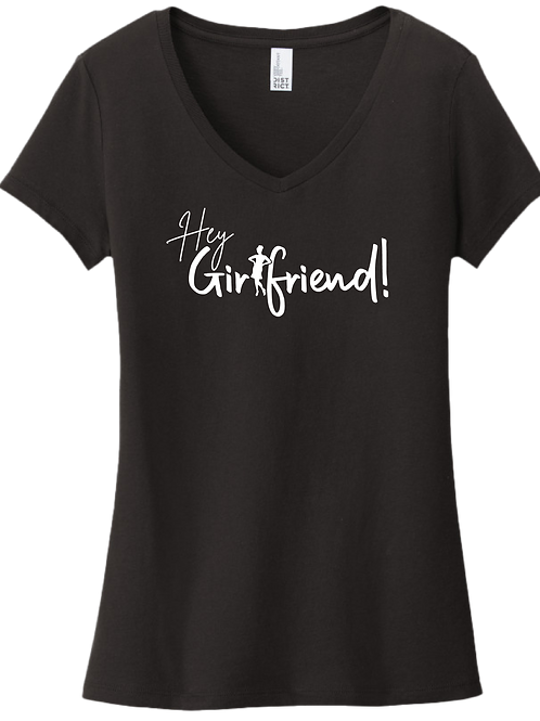 Hey Girlfriend! - Universal Sista V-Neck T-Shirt