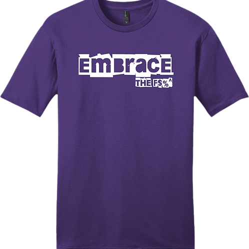 Embrace The F$%^ T-Shirt - Purple