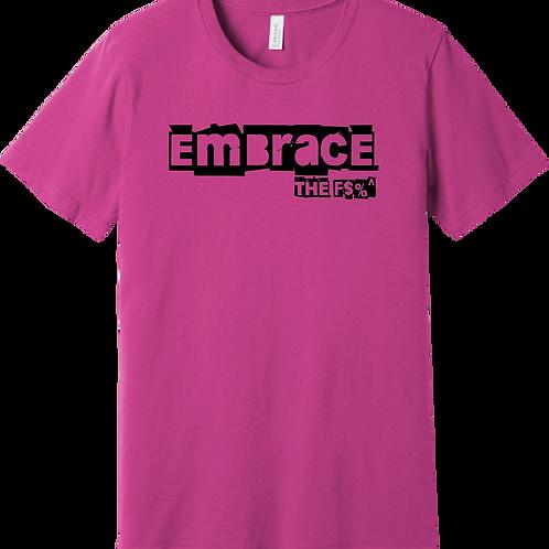 Embrace The F$%^ T-Shirt - Magenta