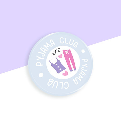 38MM PYJAMA CLUB BUTTON BADGE