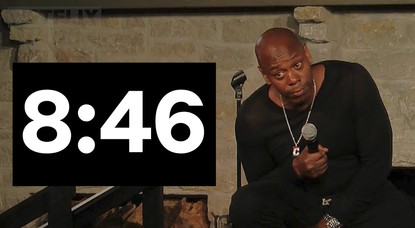 Dave Chappelle: 8:46