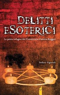 Delitti Esoterici - Le indagini del Commissario Caterina Ruggeri Volume Primo