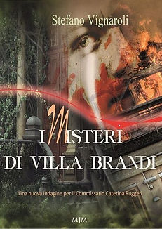 I Misteri di Villa Brandi - Le indagini del Commissario Caterina Ruggeri Volume 2