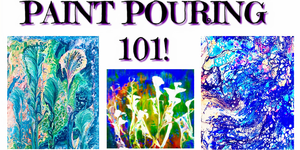 Paint Pouring 101- Wed.8/11 at 6:30PM