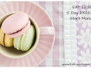 """Eat Less Sugar"" 5 day Challenge"