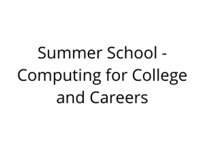 Summer School -Computing for College and Careers