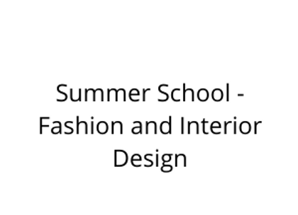Summer School - Fashion and Interior Design