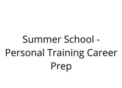 Summer School - Personal Training Career Prep