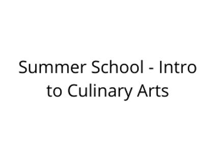 Summer School - Intro to Culinary Arts