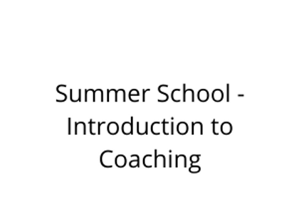 Summer School - Introduction to Coaching